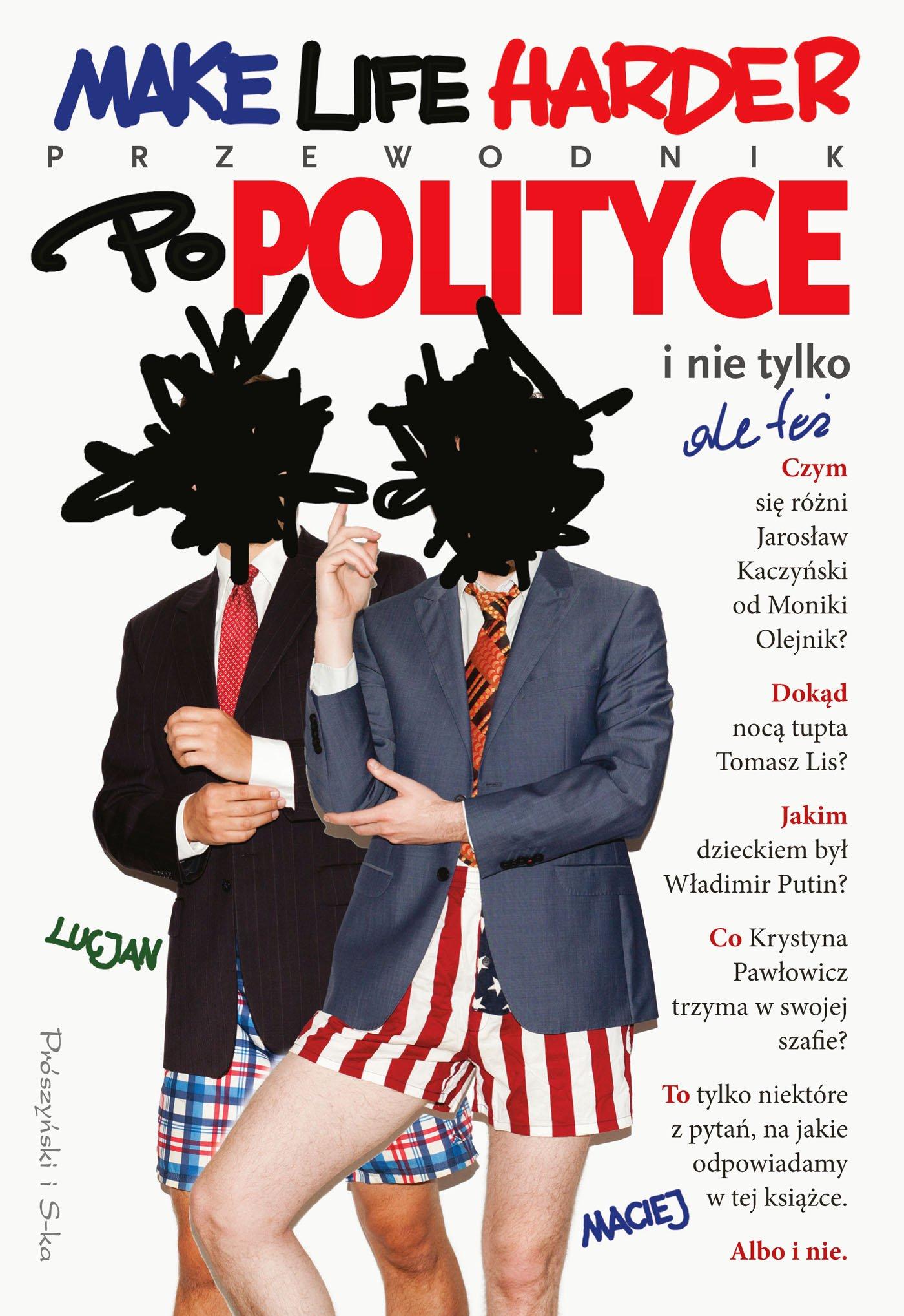 Make Life Harder. Przewodnik po polityce i nie tylko, ale też - Ebook (Książka na Kindle) do pobrania w formacie MOBI