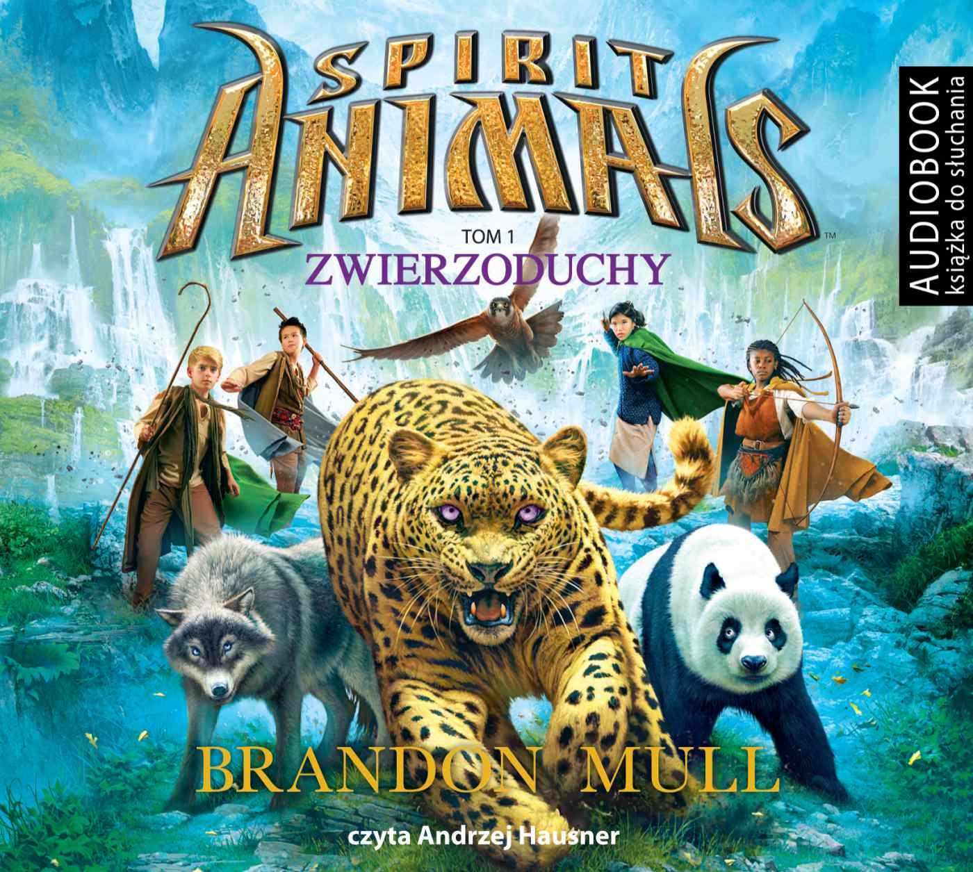 Spirit Animals. Tom 1. Zwierzoduchy - Audiobook (Książka audio MP3) do pobrania w całości w archiwum ZIP