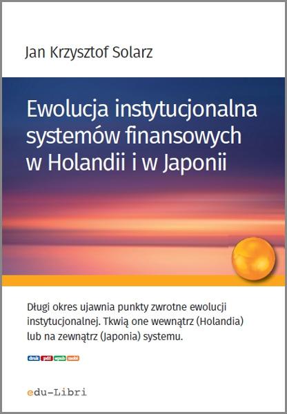 Ewolucja instytucjonalna systemów finansowych w Holandii i w Japonii - Ebook (Książka PDF) do pobrania w formacie PDF