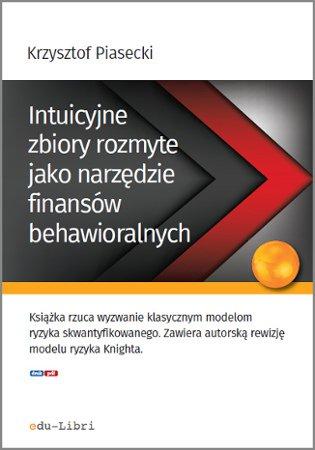 Intuicyjne zbiory rozmyte jako narzędzie finansów behawioralnych - Ebook (Książka PDF) do pobrania w formacie PDF