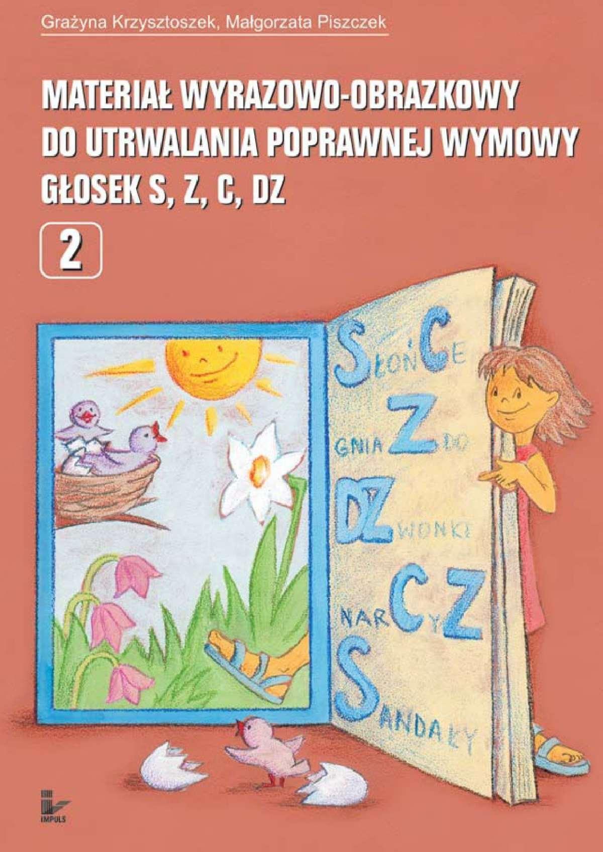 Materiał wyrazowo-obrazkowy do utrwalania poprawnej wymowy głosek s, z, c, dz - Ebook (Książka PDF) do pobrania w formacie PDF