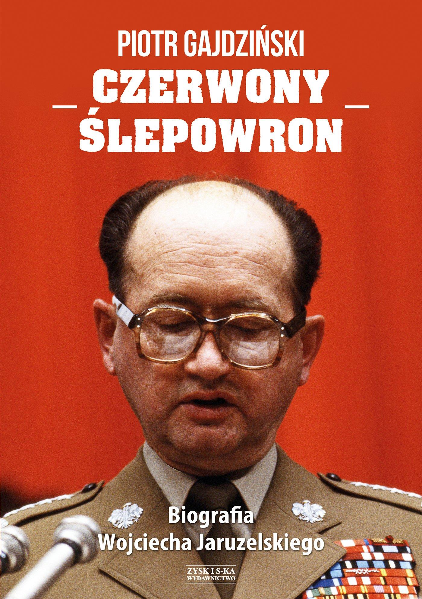 Czerwony Ślepowron. Biografia Wojciecha Jaruzelskiego - Ebook (Książka EPUB) do pobrania w formacie EPUB