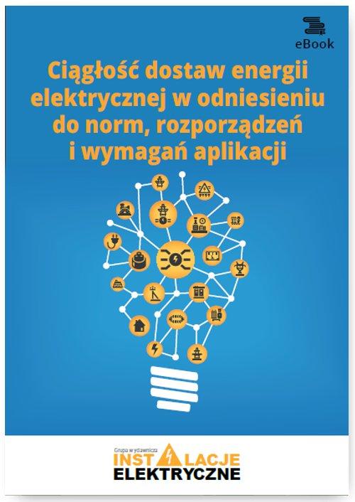 Ciągłość dostaw energii elektrycznej w odniesieniu do norm, rozporządzeń i wymagań aplikacji - Ebook (Książka PDF) do pobrania w formacie PDF