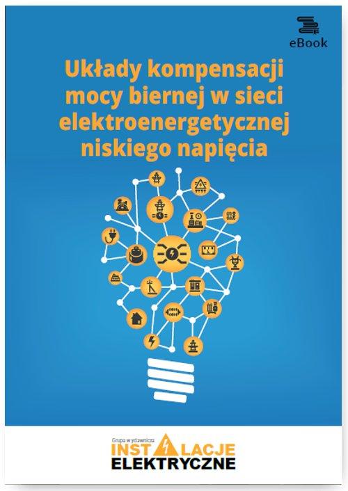Układy kompensacji mocy biernej w sieci elektroenergetycznej niskiego napięcia - Ebook (Książka PDF) do pobrania w formacie PDF