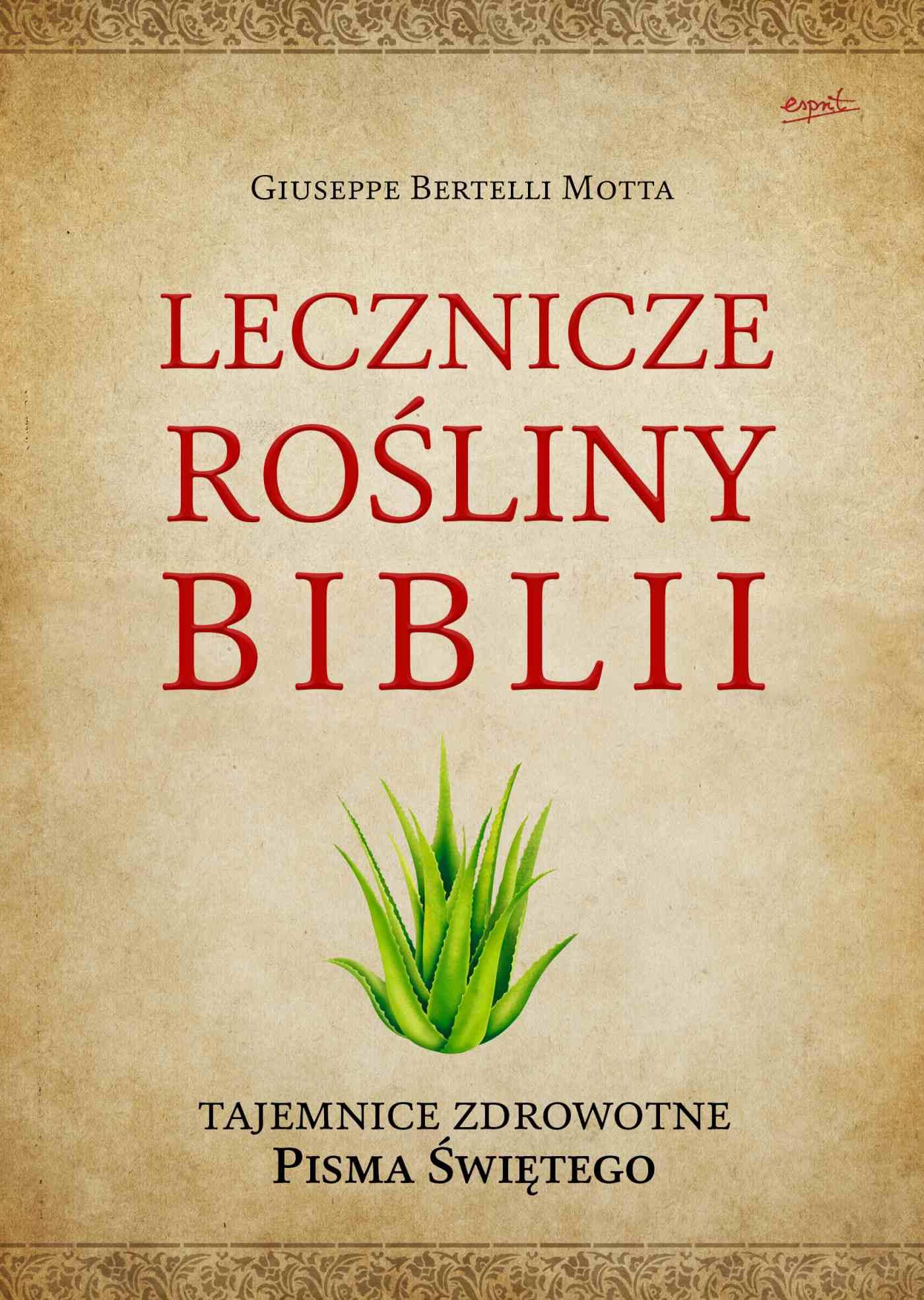 Lecznicze rośliny Biblii. Tajemnice zdrowotne Pisma Świętego - Ebook (Książka EPUB) do pobrania w formacie EPUB
