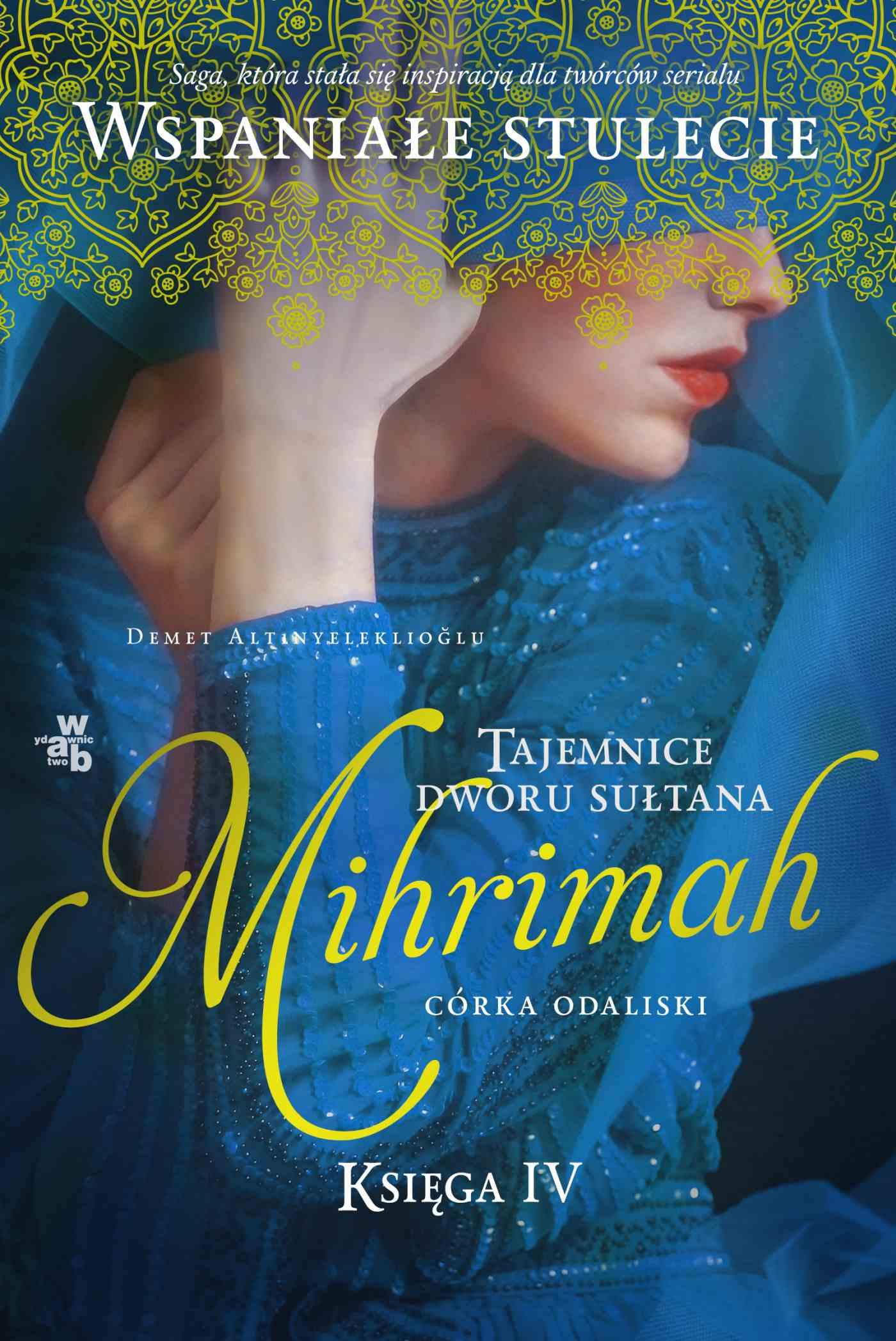 Tajemnice dworu sułtana. Mihrimah. Córka odaliski. Księga 4 - Ebook (Książka na Kindle) do pobrania w formacie MOBI