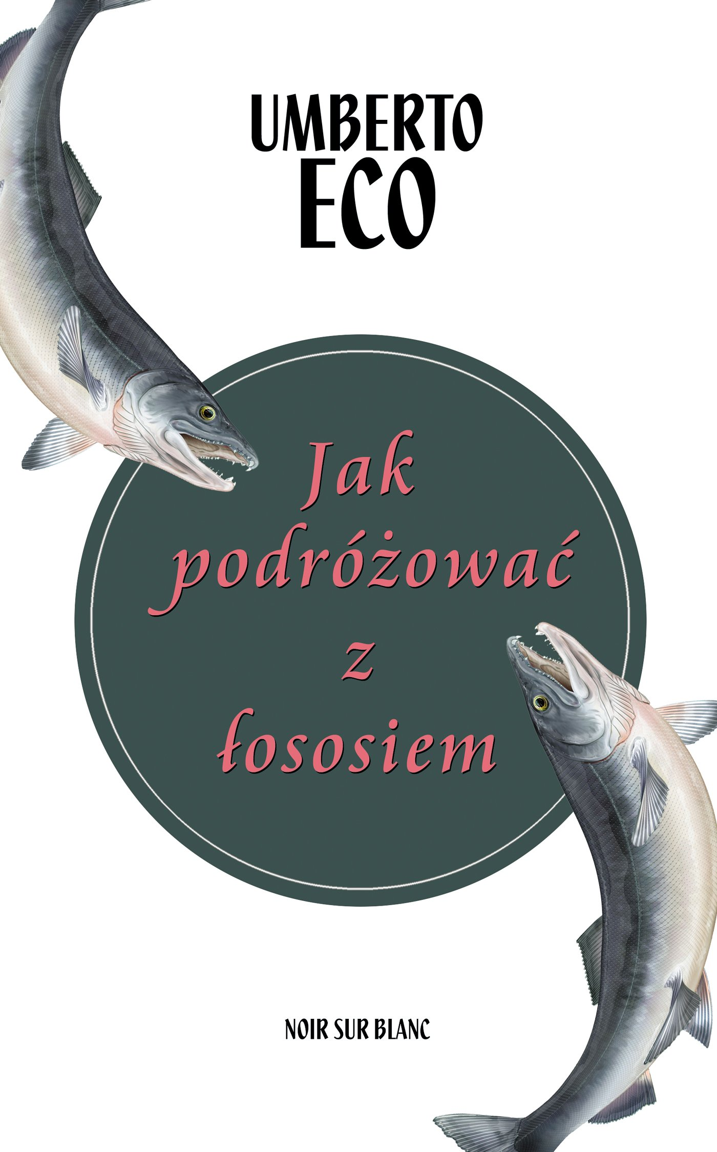 Jak podróżować z łososiem - Ebook (Książka EPUB) do pobrania w formacie EPUB