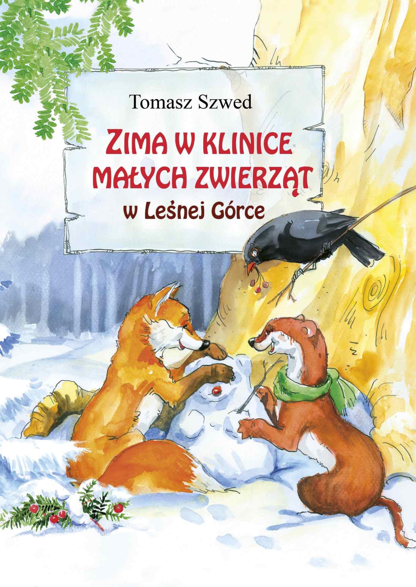 Zima w Klinice Małych Zwierząt w Leśnej Górce - Ebook (Książka na Kindle) do pobrania w formacie MOBI