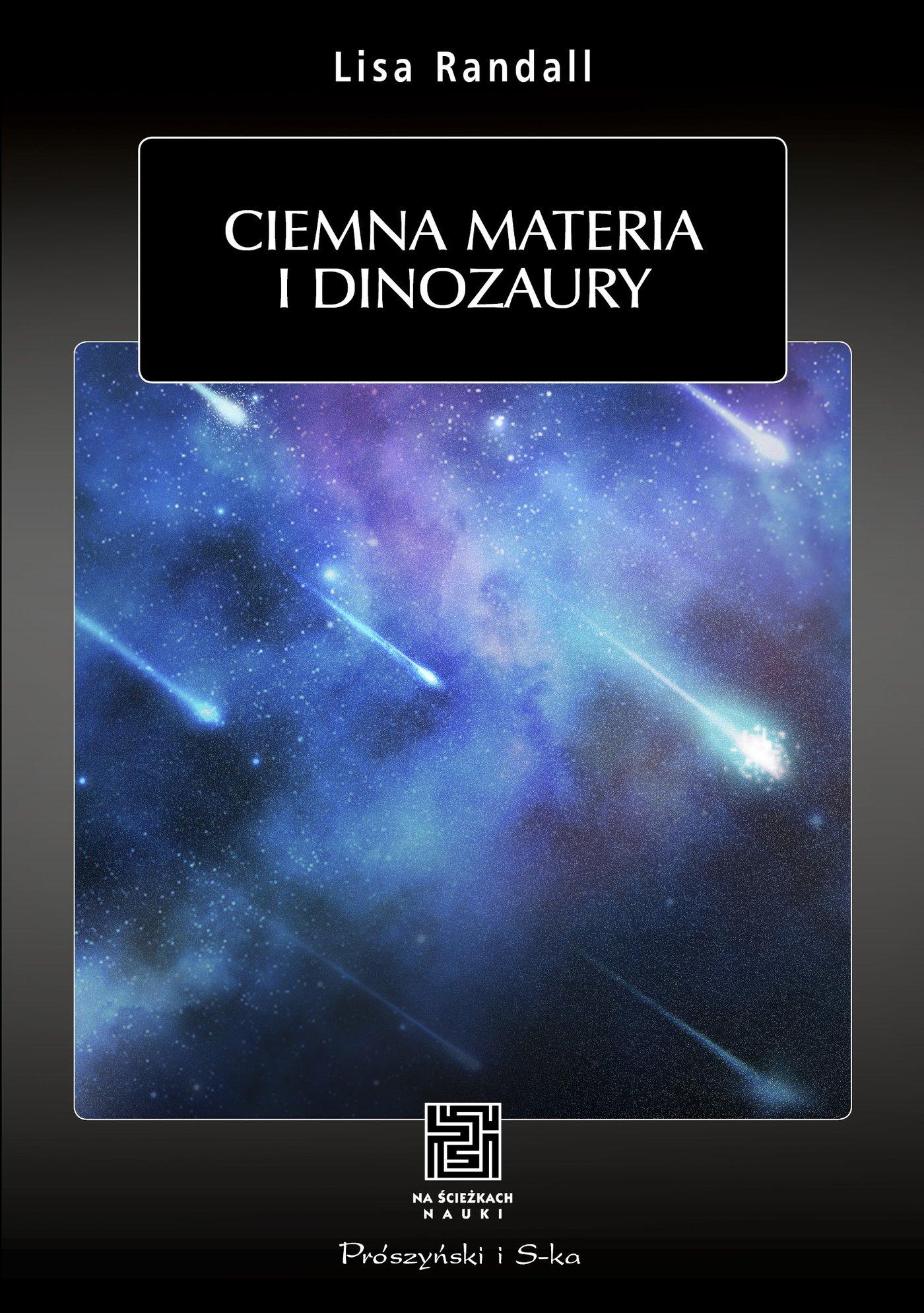 Ciemna materia i dinozaury - Ebook (Książka na Kindle) do pobrania w formacie MOBI