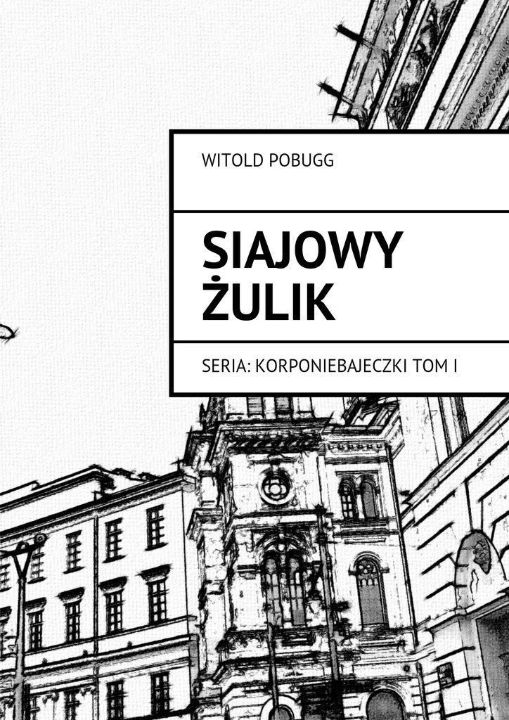 Siajowy Żulik - Ebook (Książka na Kindle) do pobrania w formacie MOBI