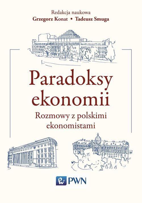 Paradoksy ekonomii. Rozmowy z polskimi ekonomistami - Ebook (Książka EPUB) do pobrania w formacie EPUB
