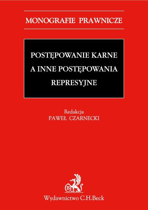 Postępowanie karne a inne postępowania represyjne - Ebook (Książka PDF) do pobrania w formacie PDF