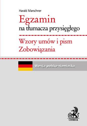 Egzamin na tłumacza przysięgłego. Wzory umów i pism. Zobowiązania. Język niemiecki - Ebook (Książka PDF) do pobrania w formacie PDF