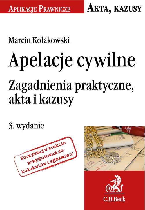 Apelacje cywilne. Zagadnienia praktyczne, akta i kazusy - Ebook (Książka PDF) do pobrania w formacie PDF