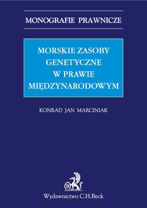 Morskie zasoby genetyczne w prawie międzynarodowym - Ebook (Książka PDF) do pobrania w formacie PDF