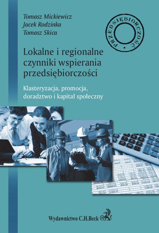 Lokalne i regionalne czynniki wsparcia przedsiębiorczości. Klasteryzacja, promocja, doradztwo i lokalny kapitał społeczny - Ebook (Książka PDF) do pobrania w formacie PDF