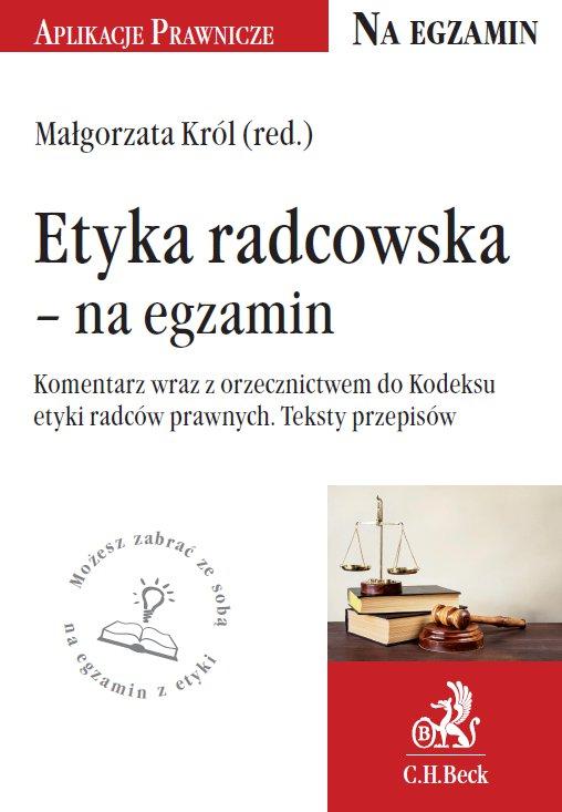 Etyka radcowska - na egzamin. Tekst ustawy, komentarz, orzecznictwo - Ebook (Książka PDF) do pobrania w formacie PDF