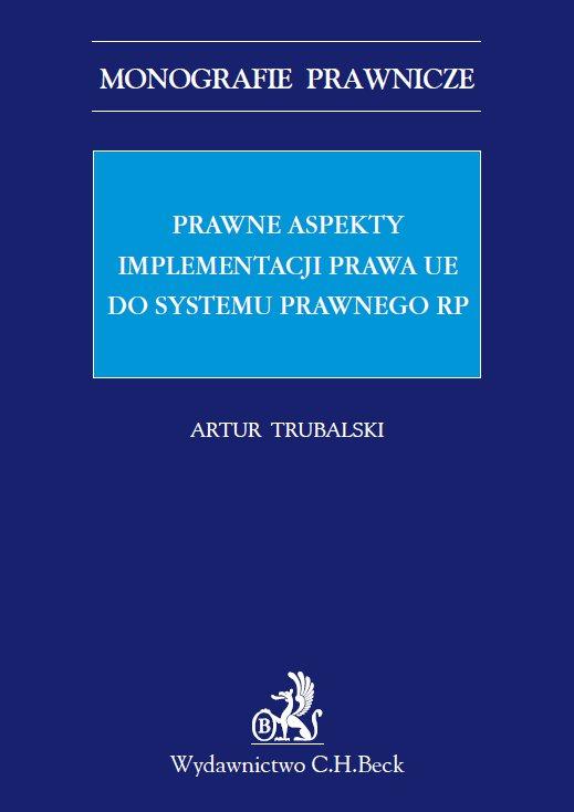 Prawne aspekty implementacji prawa UE do systemu prawnego RP - Ebook (Książka PDF) do pobrania w formacie PDF