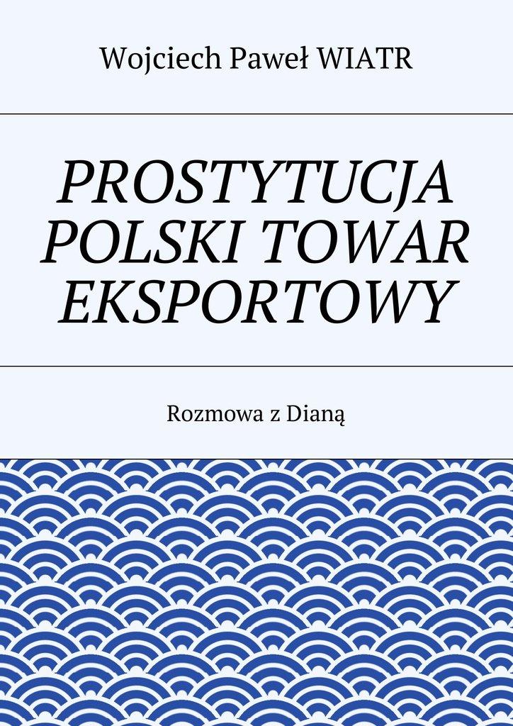 Prostytucja Polski towar eksportowy - Ebook (Książka na Kindle) do pobrania w formacie MOBI