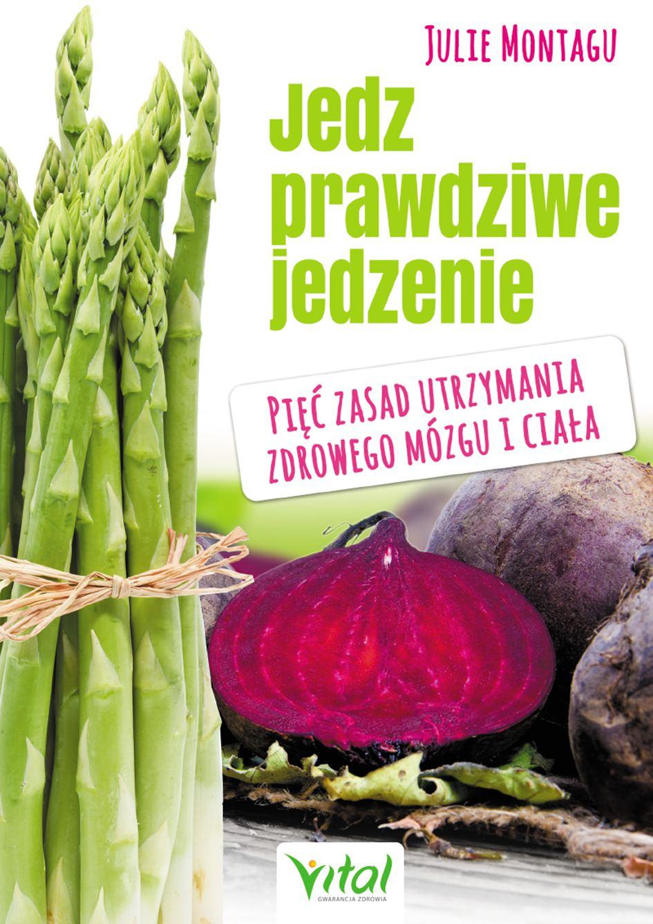 Jedz prawdziwe jedzenie. Pięć zasad utrzymania zdrowego mózgu i ciała - Ebook (Książka na Kindle) do pobrania w formacie MOBI