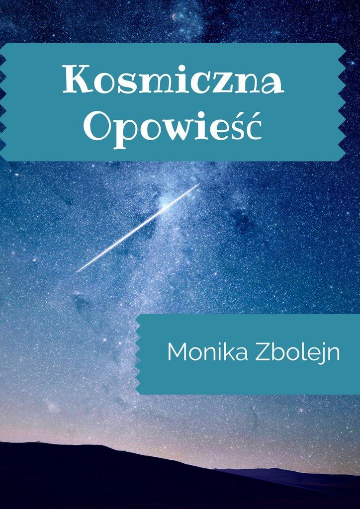 Kosmiczna opowieść - Ebook (Książka na Kindle) do pobrania w formacie MOBI