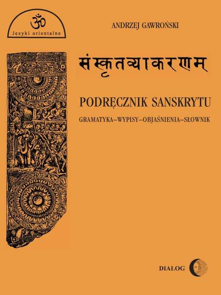 Podręcznik sanskrytu. Gramatyka-wypisy-objaśnienia-słownik - Ebook (Książka PDF) do pobrania w formacie PDF