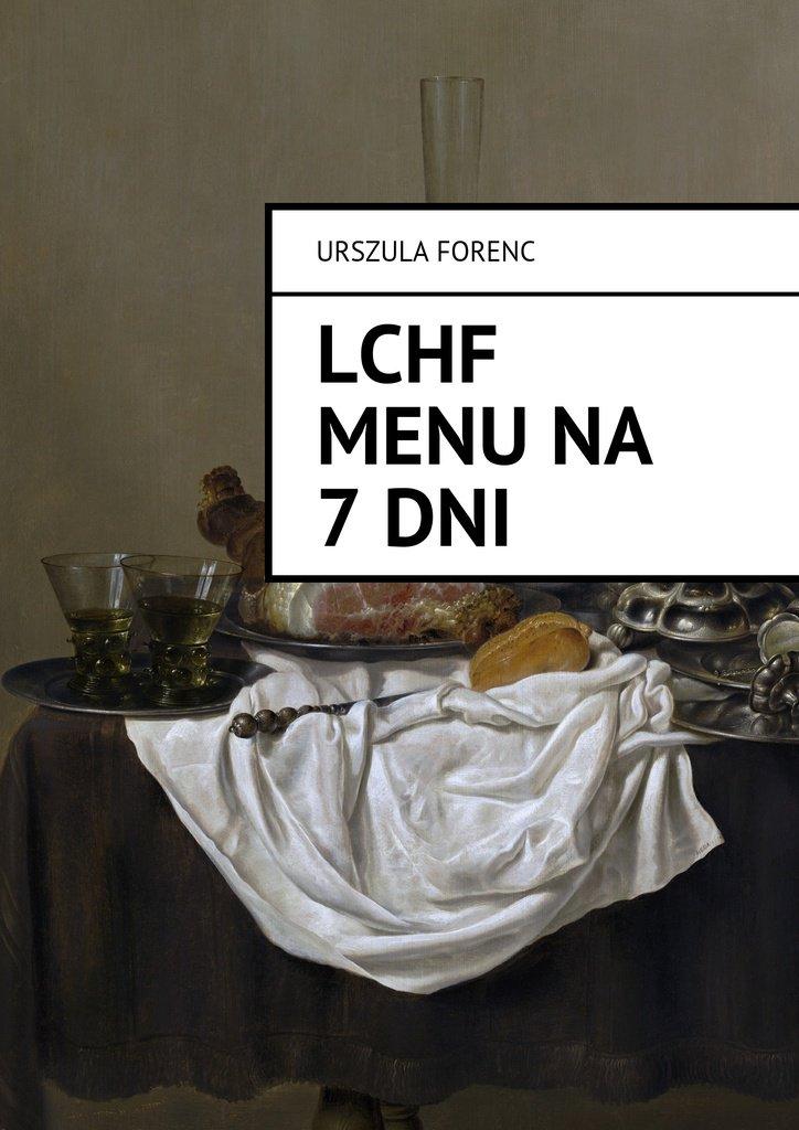 LCHF Menu na 7 dni - Ebook (Książka EPUB) do pobrania w formacie EPUB