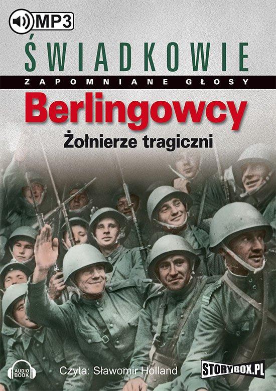 Berlingowcy. Żołnierze tragiczni - Audiobook (Książka audio MP3) do pobrania w całości w archiwum ZIP