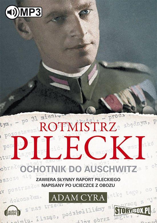 Rotmistrz Pilecki. Ochotnik do Auschwitz - Audiobook (Książka audio MP3) do pobrania w całości w archiwum ZIP