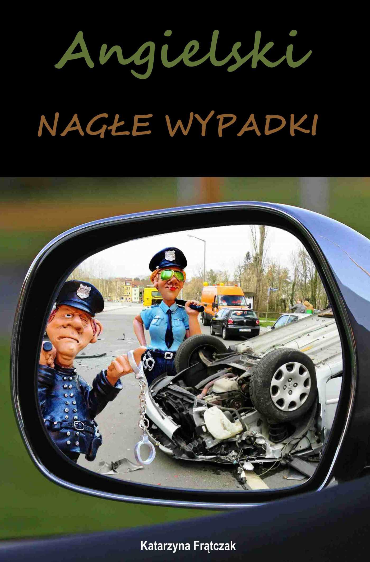 Angielski. Nagłe wypadki - Ebook (Książka PDF) do pobrania w formacie PDF