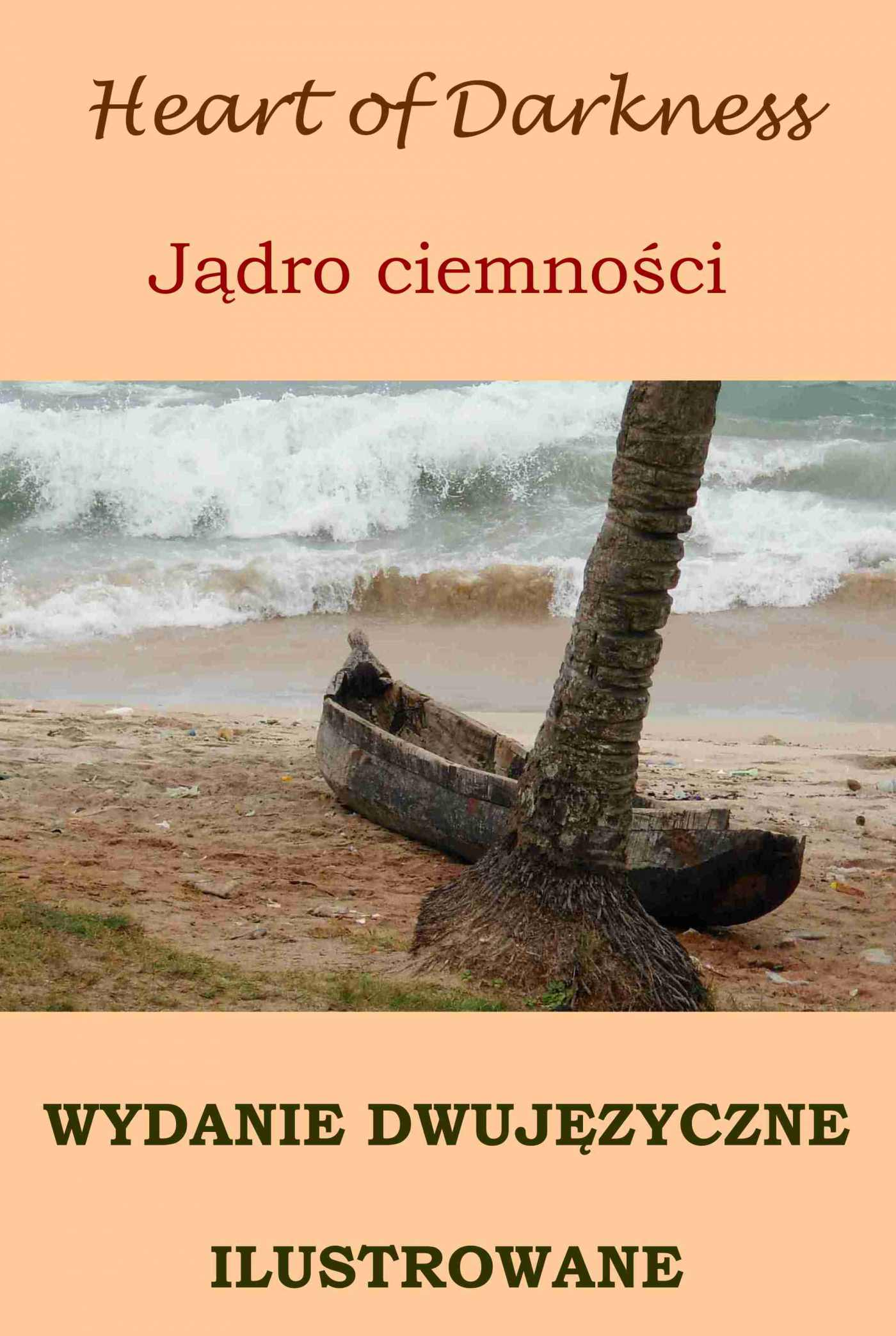 Jądro ciemności. Wydanie dwujęzyczne (angielsko-polskie)  ilustrowane - Ebook (Książka PDF) do pobrania w formacie PDF