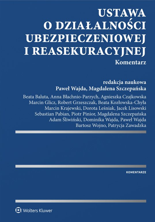 Ustawa o działalności ubezpieczeniowej i reasekuracyjnej. Komentarz - Ebook (Książka PDF) do pobrania w formacie PDF