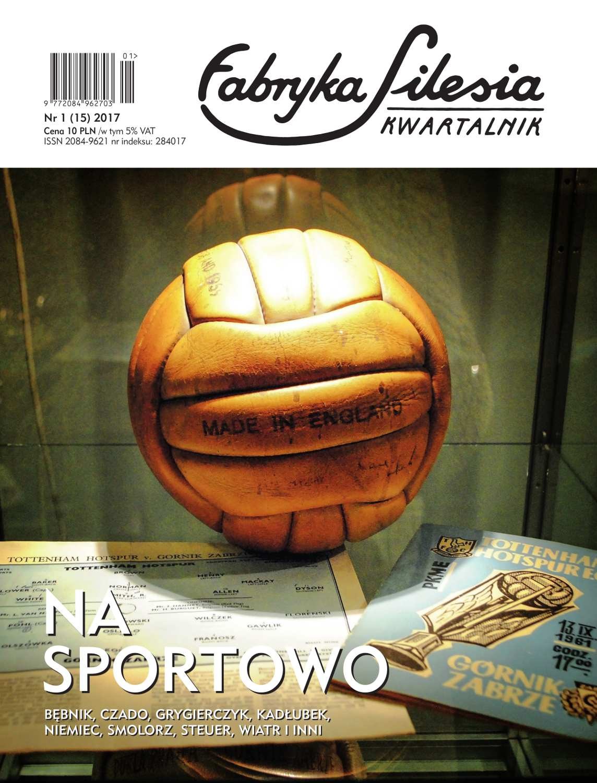 Fabryka Silesia 1(15)/2017 - Ebook (Książka PDF) do pobrania w formacie PDF