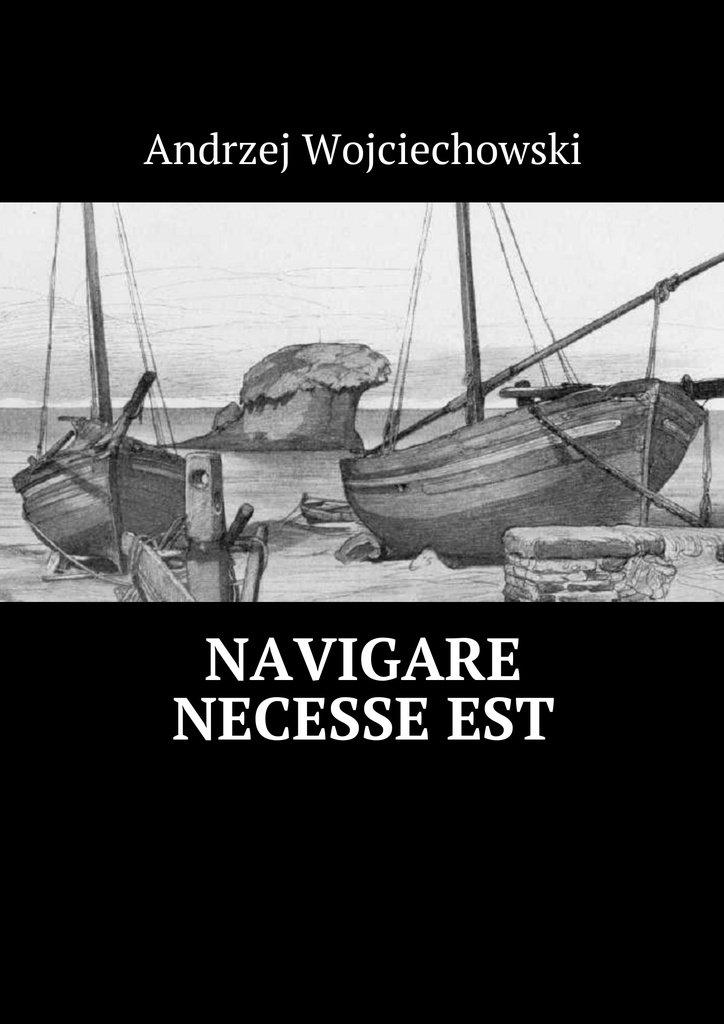 Navigare necesseest - Ebook (Książka na Kindle) do pobrania w formacie MOBI