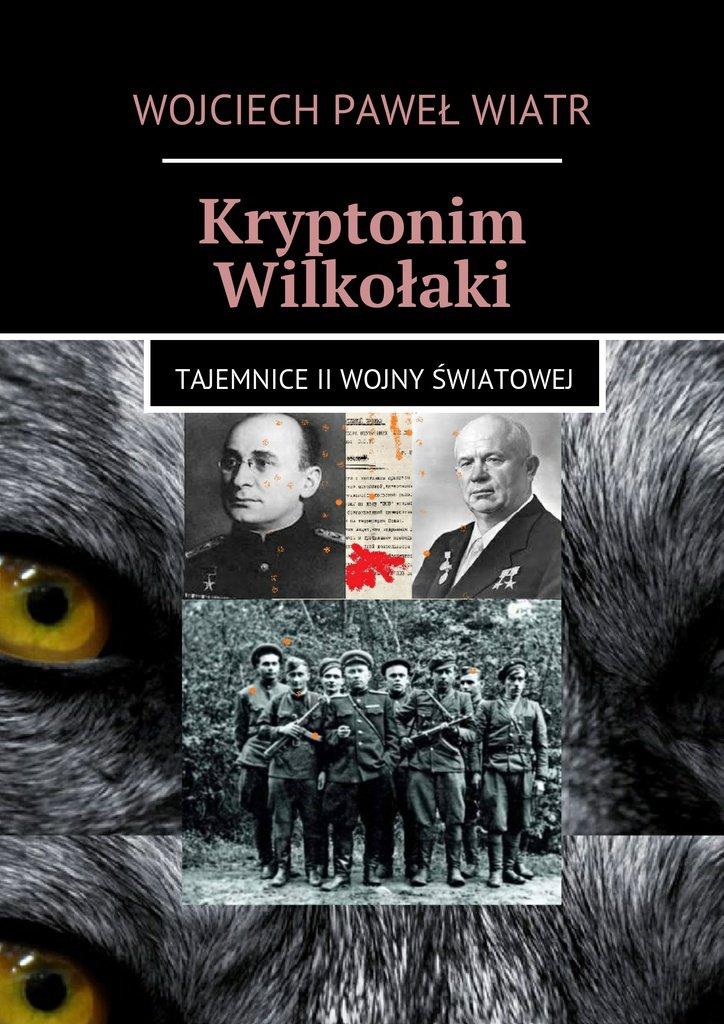 Kryptonim Wilkołaki. Tajemnice II Wojny Światowej - Ebook (Książka na Kindle) do pobrania w formacie MOBI