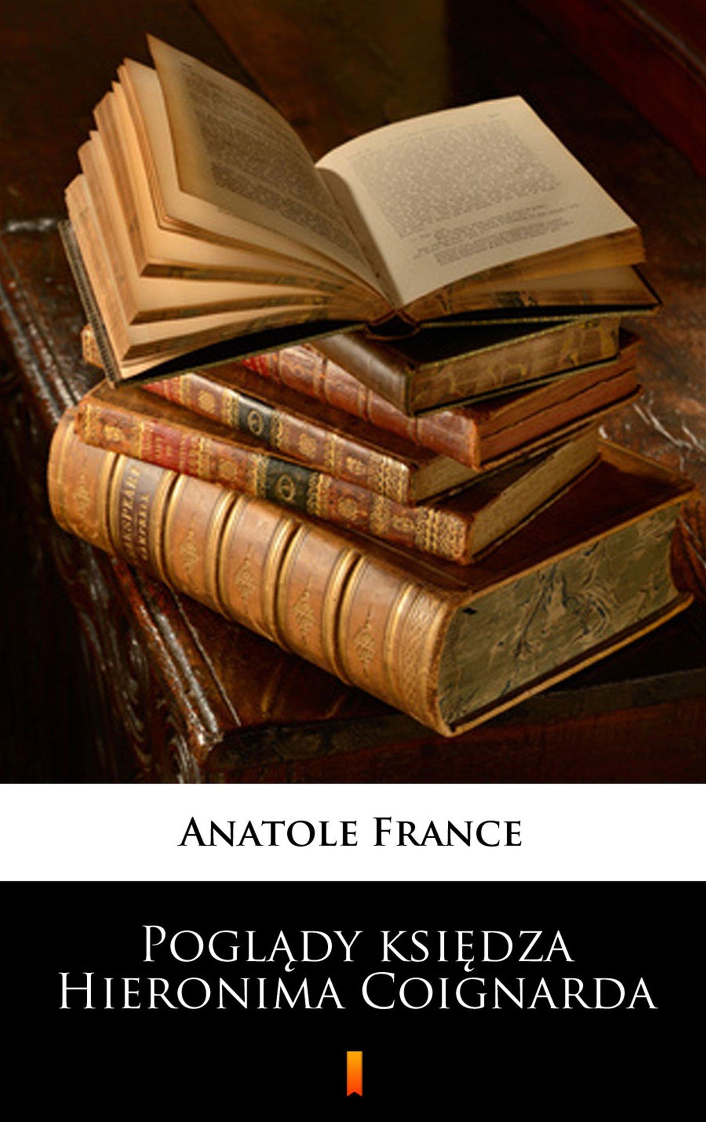 Poglądy księdza Hieronima Coignarda - Ebook (Książka na Kindle) do pobrania w formacie MOBI