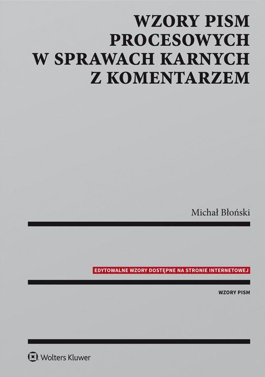 Wzory pism procesowych w sprawach karnych z komentarzem - Ebook (Książka PDF) do pobrania w formacie PDF