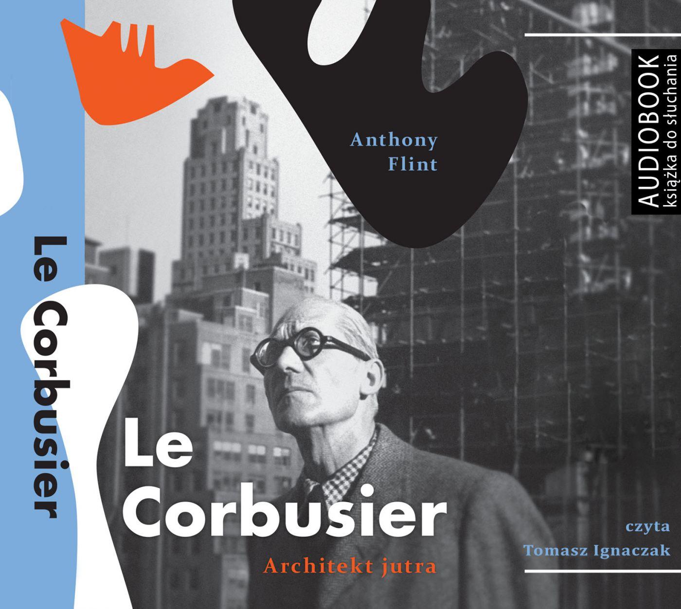 Le Corbusier. Architekt jutra - Audiobook (Książka audio MP3) do pobrania w całości w archiwum ZIP