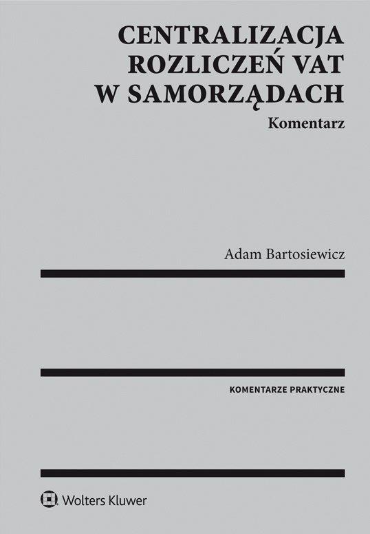 Centralizacja rozliczeń VAT w samorządach. Komentarz - Ebook (Książka PDF) do pobrania w formacie PDF