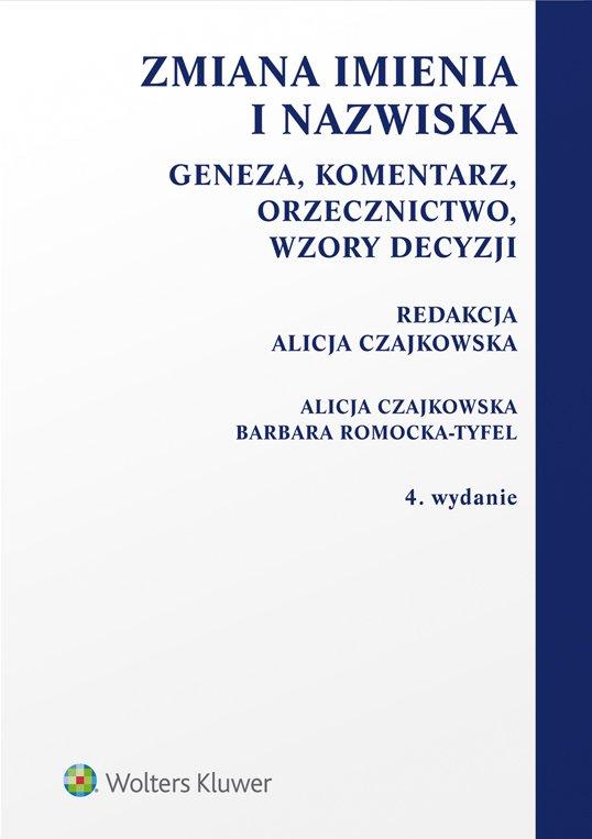 Zmiana imienia i nazwiska. Geneza, komentarz, orzecznictwo, wzory decyzji - Ebook (Książka PDF) do pobrania w formacie PDF