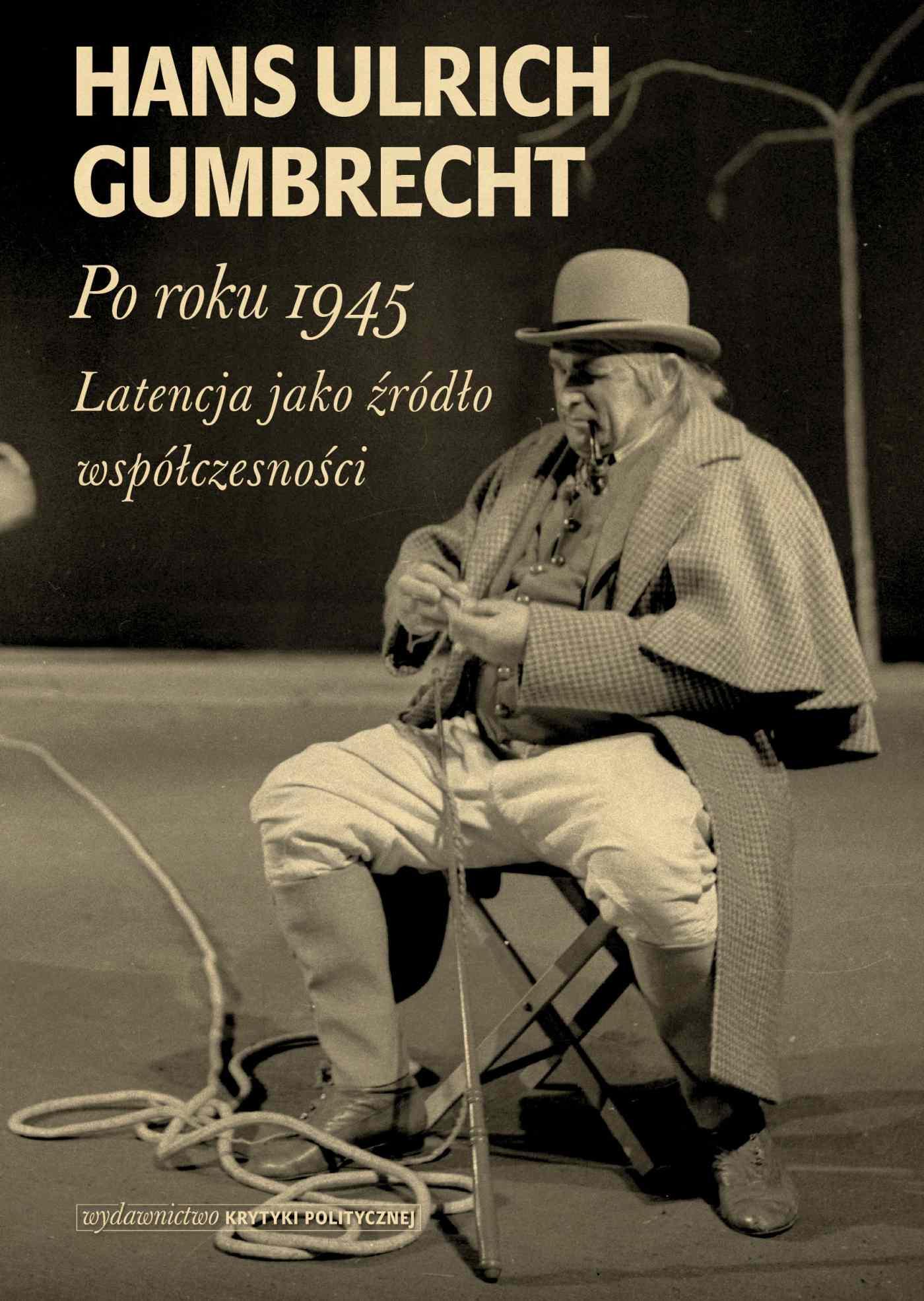 Po roku 1945. Latencja jako źródło współczesności - Ebook (Książka na Kindle) do pobrania w formacie MOBI