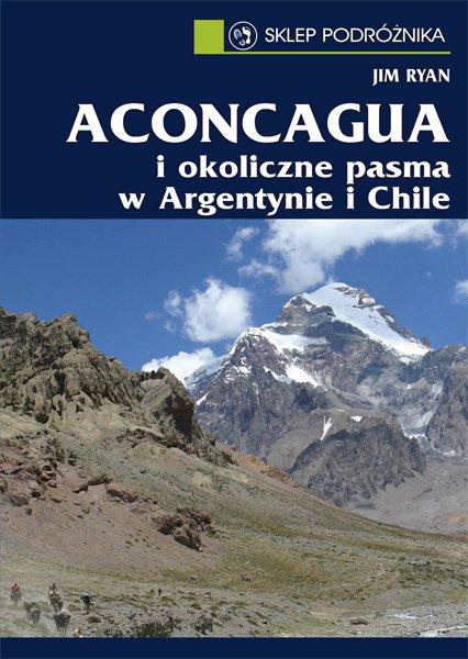 Aconcagua i okoliczne pasma w Argentynie i Chile - Ebook (Książka na Kindle) do pobrania w formacie MOBI
