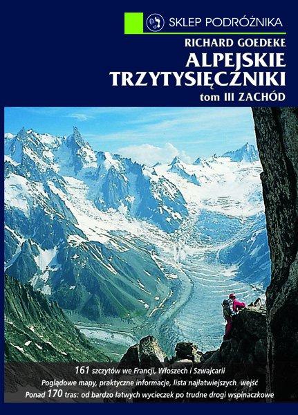 Alpejskie trzytysięczniki. Tom III. Zachód. Od Alp Walijskich przez grupę Mont Blanc po Alpy Nadmorskie - Ebook (Książka na Kindle) do pobrania w formacie MOBI