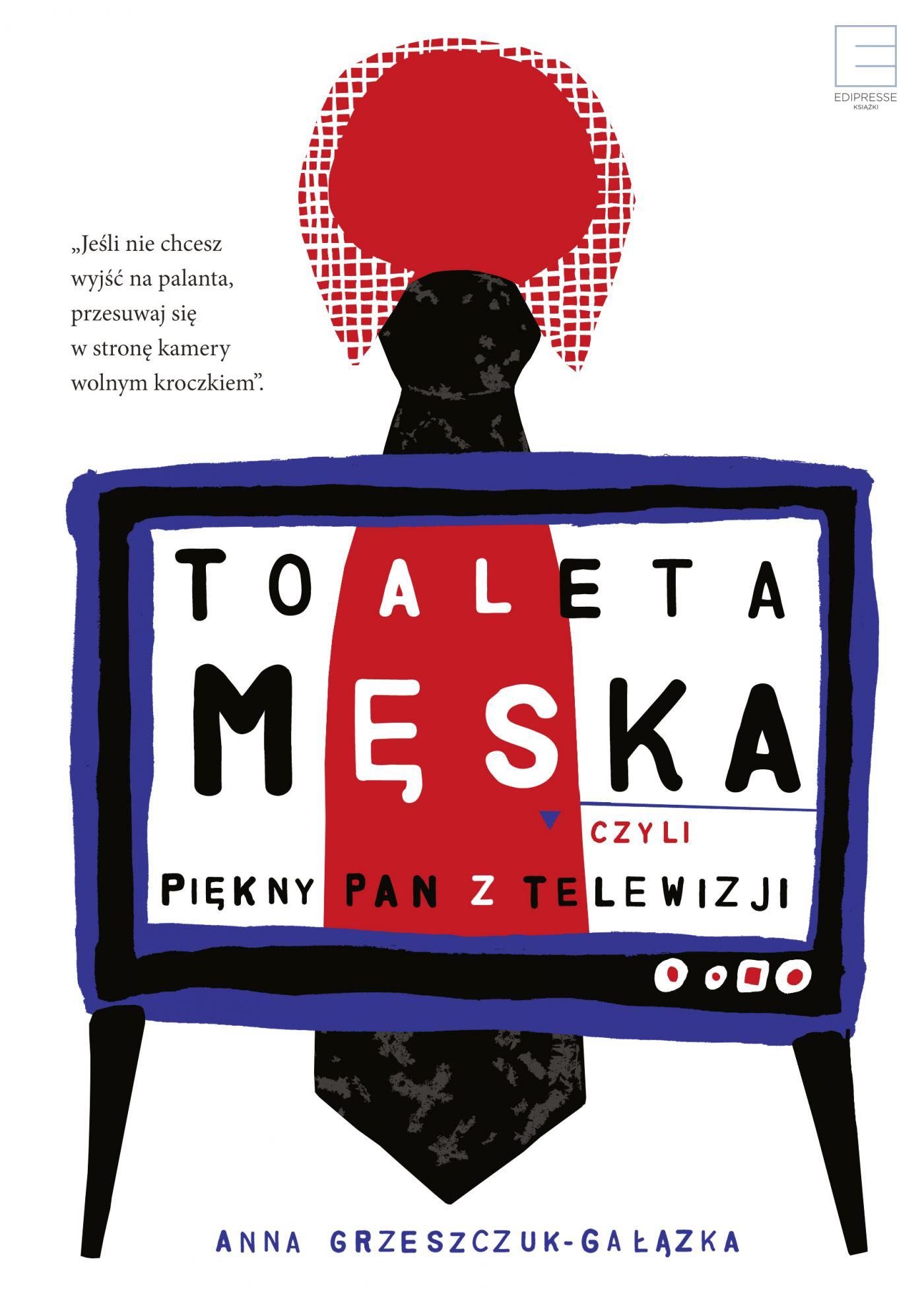 Toaleta męska, czyli piękny pan z telewizji - Ebook (Książka EPUB) do pobrania w formacie EPUB
