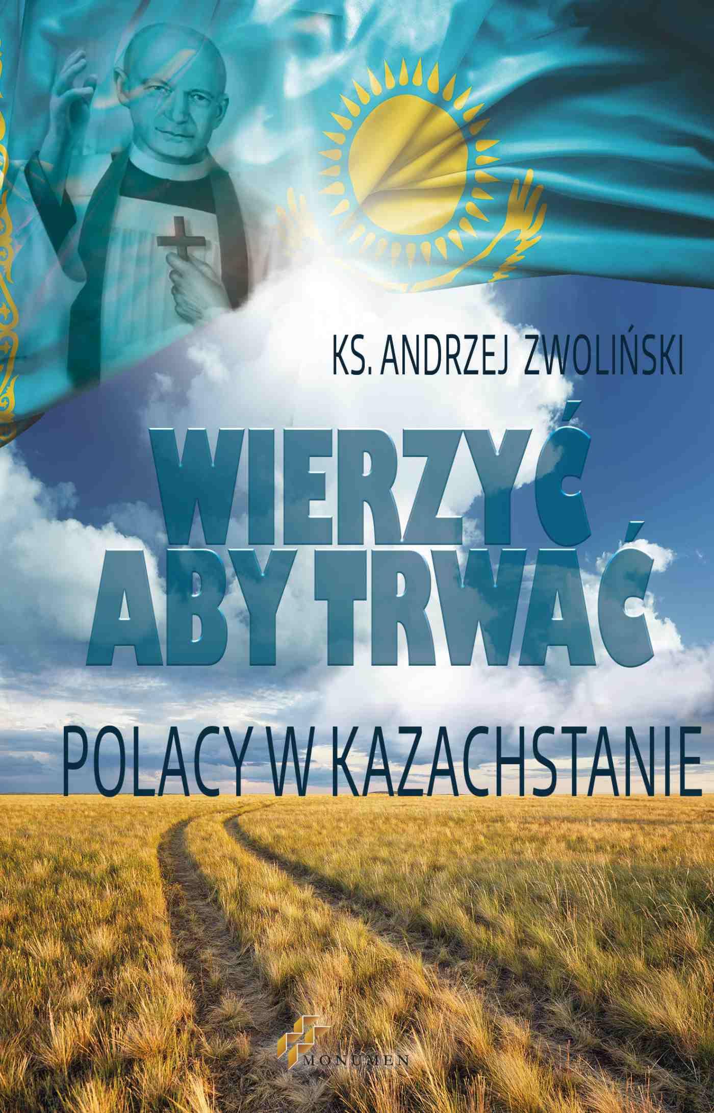 Wierzyć aby trwać. Polacy w Kazachstanie - Ebook (Książka PDF) do pobrania w formacie PDF