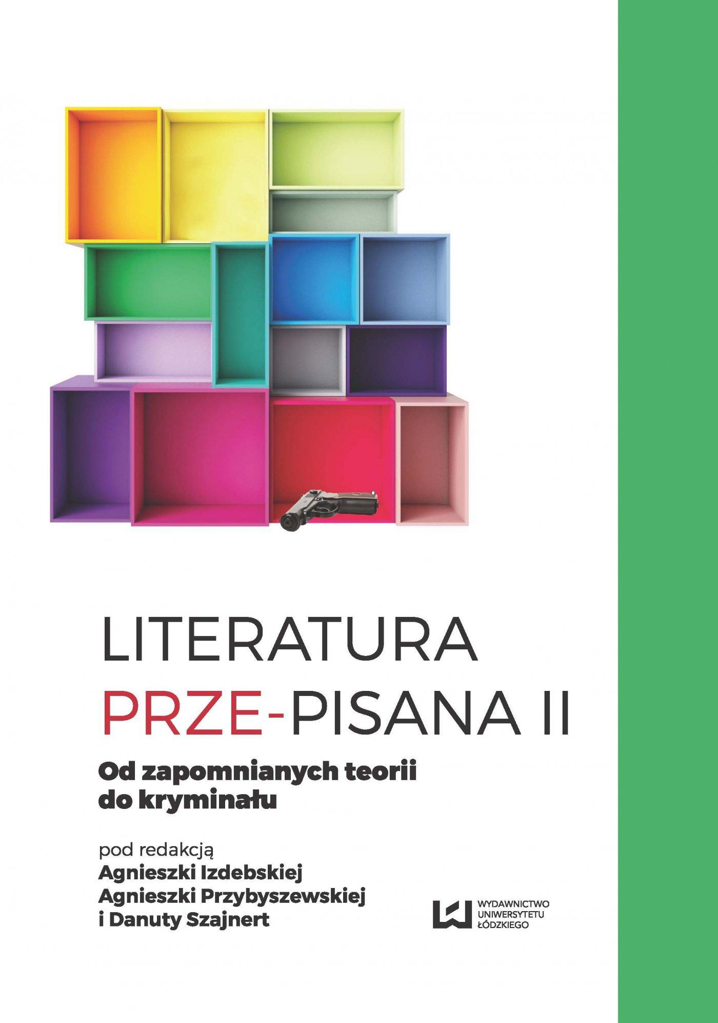 Literatura prze-pisana II. Od zapomnianych teorii do kryminału - Ebook (Książka PDF) do pobrania w formacie PDF