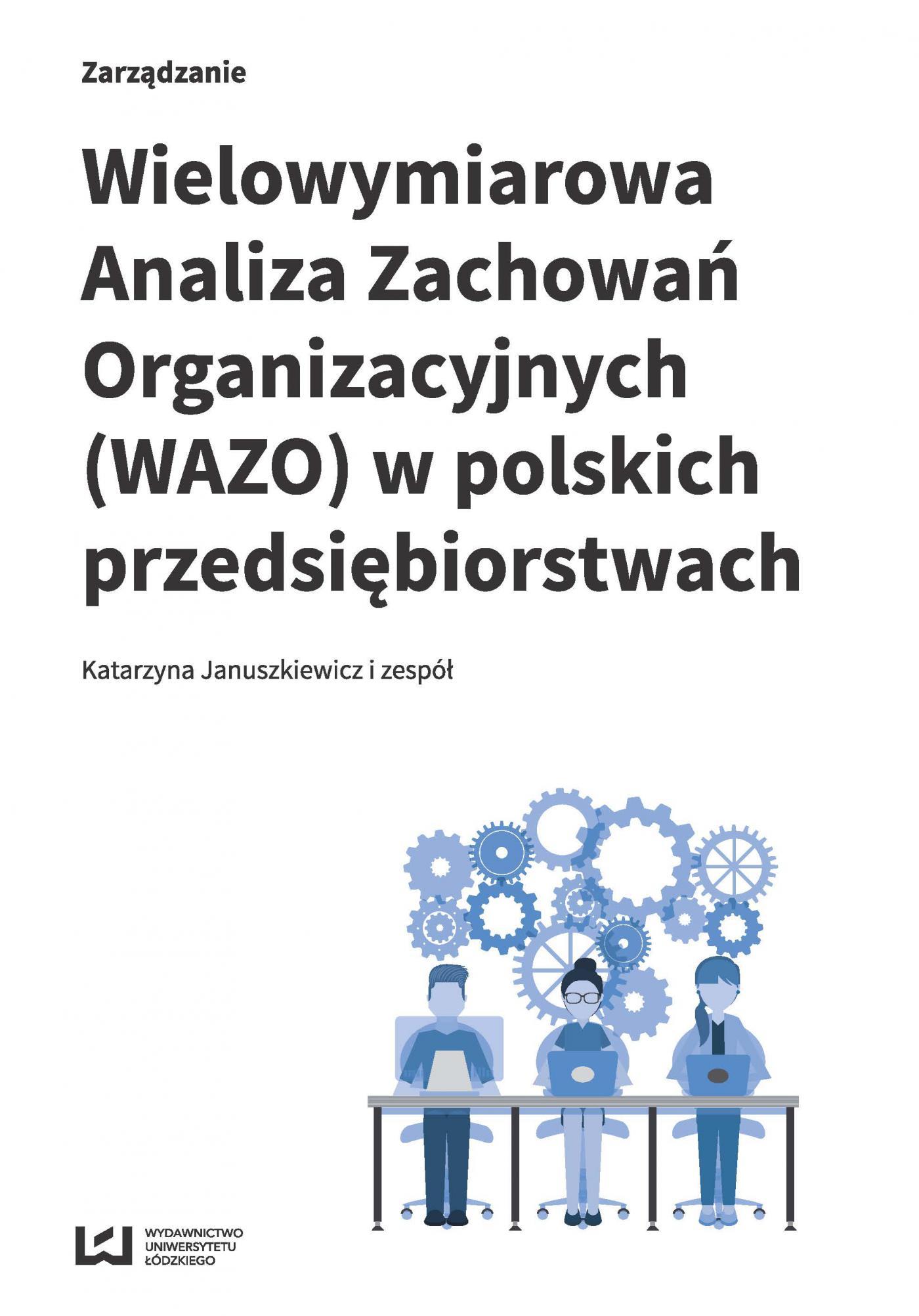 Wielowymiarowa Analiza Zachowań Organizacyjnych (WAZO) w polskich przedsiębiorstwach - Ebook (Książka PDF) do pobrania w formacie PDF