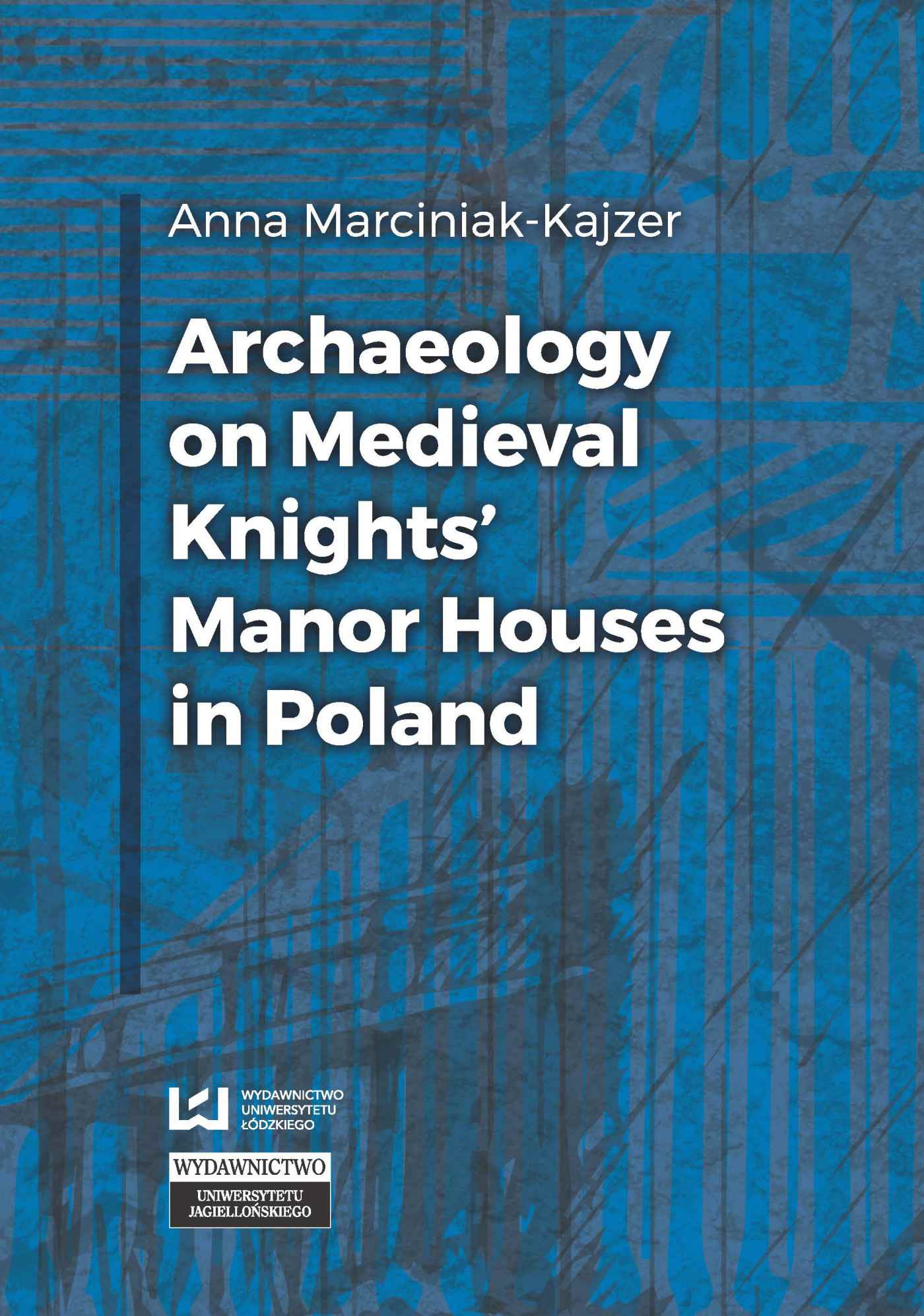 Archaeology on Medieval Knights' Manor Houses in Poland - Ebook (Książka PDF) do pobrania w formacie PDF