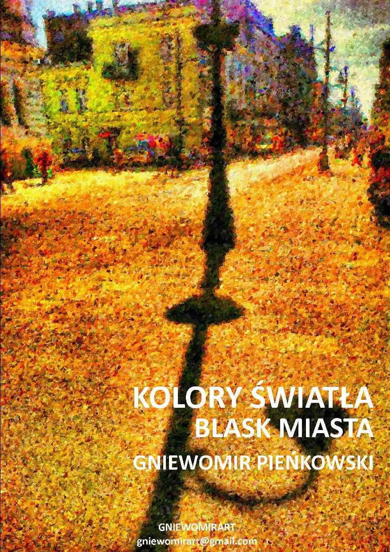 Blask miasta. Kolory światła - Ebook (Książka PDF) do pobrania w formacie PDF