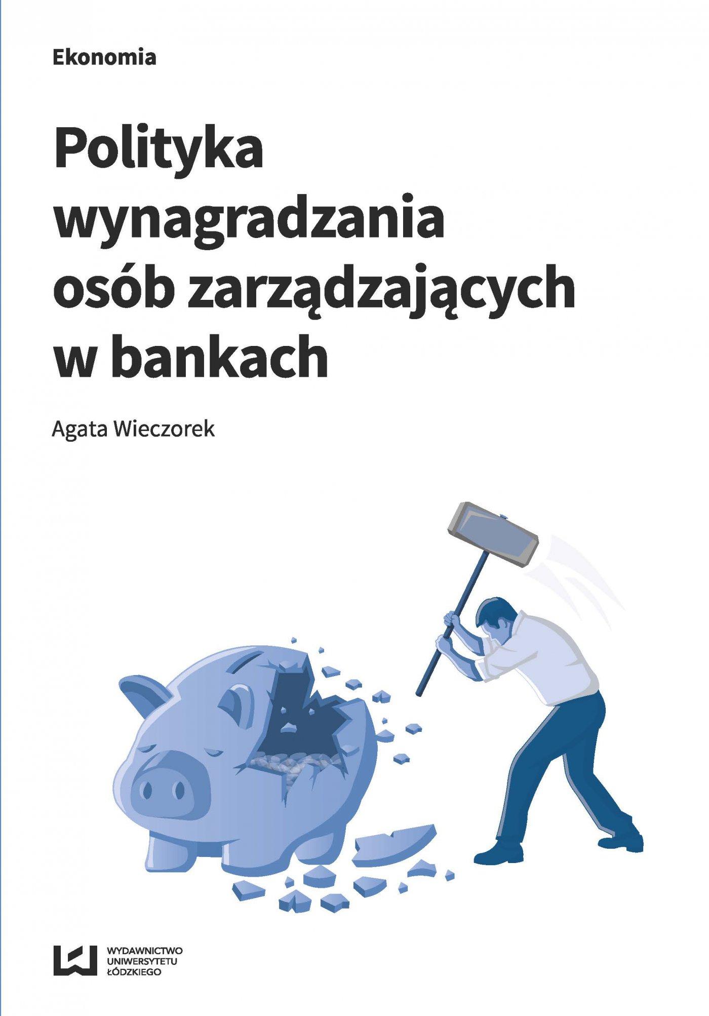 Polityka wynagradzania osób zarządzających w bankach - Ebook (Książka PDF) do pobrania w formacie PDF